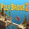Poly Bridge 2 - Siêu phẩm xây cầu đã trở lại