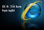 Internet Explorer 8 8.0.6001.18702 Final - Trình duyệt Internet Nhanh hơn, Dễ dàng hơn, Riêng tư hơn và An toàn hơn cho PC