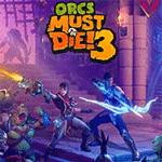 Orcs Must Die 3 - Game tiêu diệt chằn tinh mới cho PC