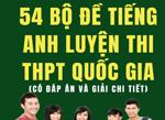 54 bộ đề tiếng anh luyện thi THPT Quốc Gia (Có đáp án và giải chi tiết)
