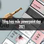 Tổng hợp mẫu Powerpoint ấn tượng, đa dạng phong cách - Mang lại một buổi thuyết trình thành công